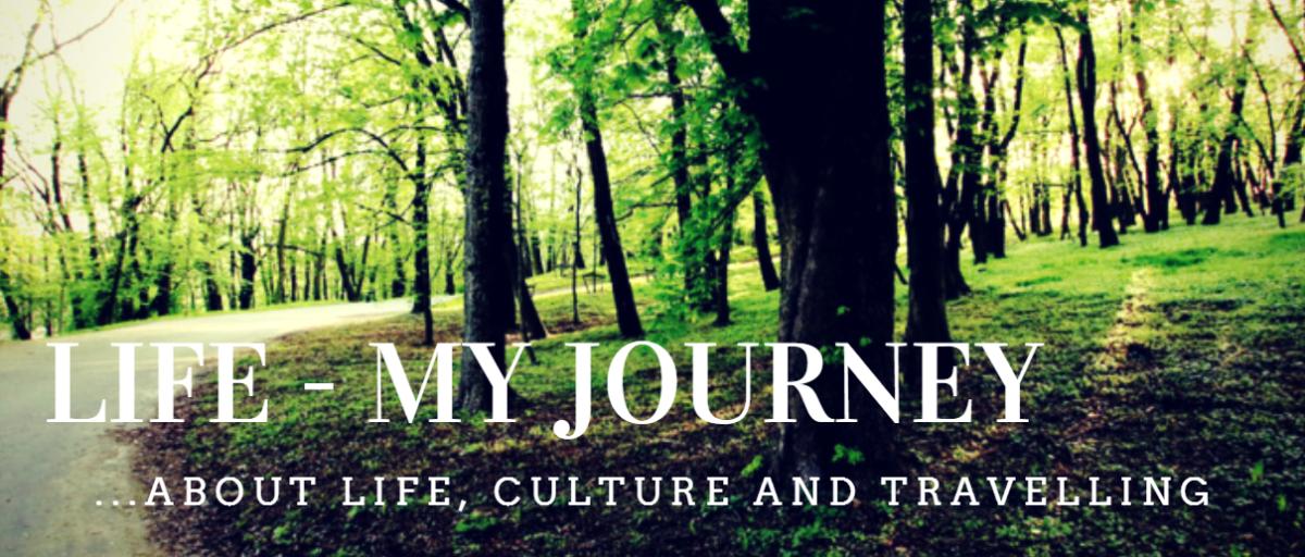 Life – My Journey